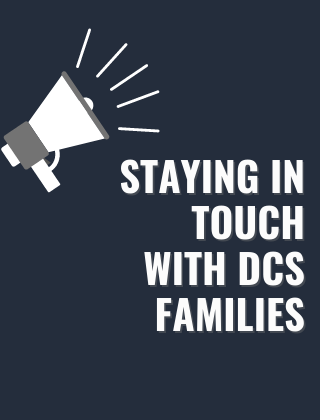 A megaphone with the words Staying in Touch with DCS Families
