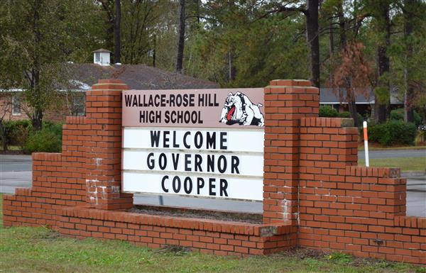 Wallace-Rose Hill High School sign reads Welcome Governor Cooper