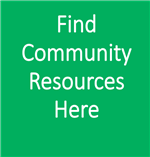 Find Community Resources here