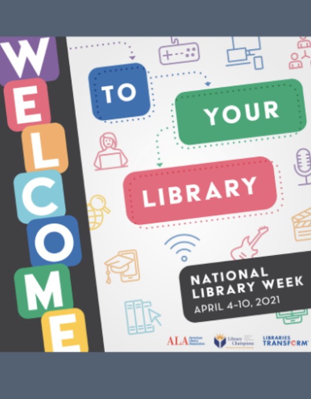 Graphic stating Welcome to Your Library-National Library Week
