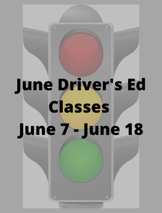June Driver's Ed Classes June 7 - June 18